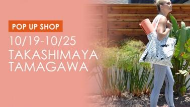 10/19-10/25 玉川タカシマヤPOP UP SHOP
